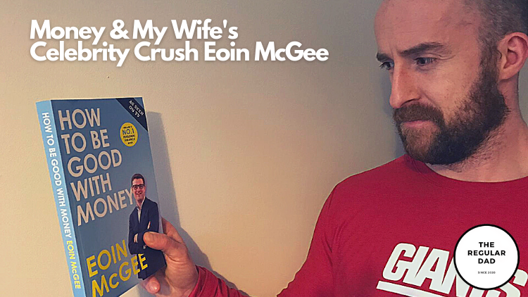Money & My Wife's Celebrity Crush Eoin McGee