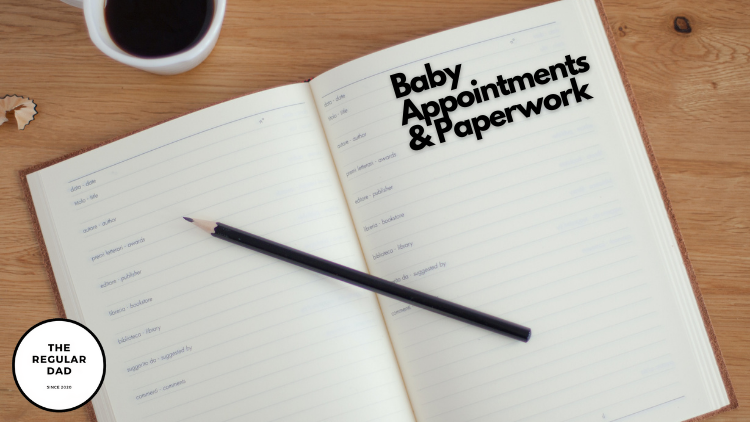 Baby Appointments & Paperwork